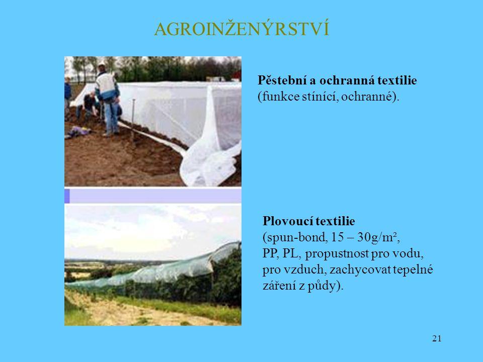 AGROINŽENÝRSTVÍ Pěstební a ochranná textilie