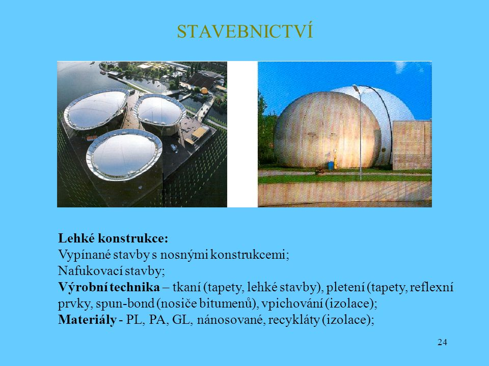 STAVEBNICTVÍ Lehké konstrukce: Vypínané stavby s nosnými konstrukcemi;