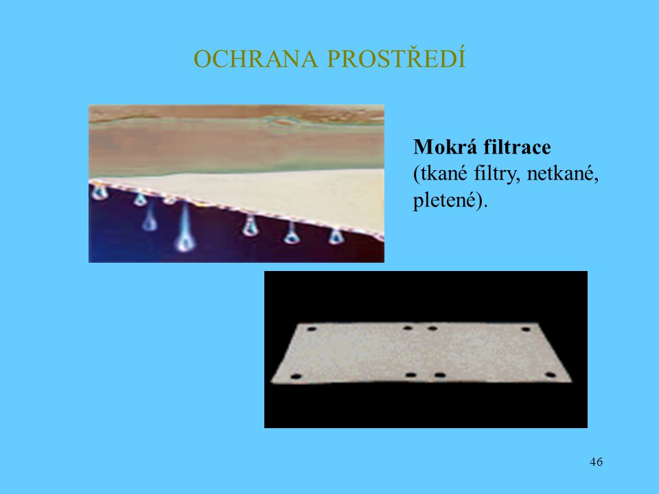 OCHRANA PROSTŘEDÍ Mokrá filtrace (tkané filtry, netkané, pletené).