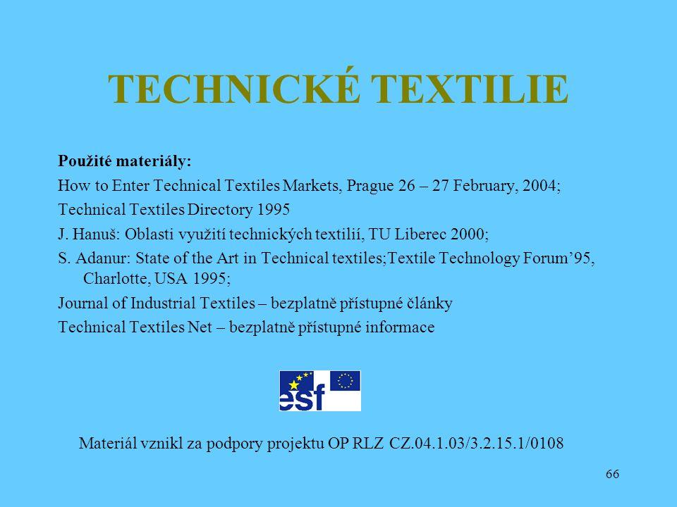 TECHNICKÉ TEXTILIE Použité materiály: