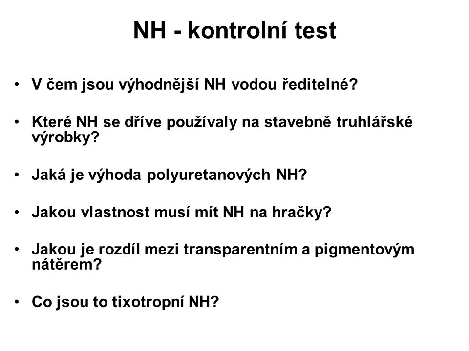 NH - kontrolní test V čem jsou výhodnější NH vodou ředitelné