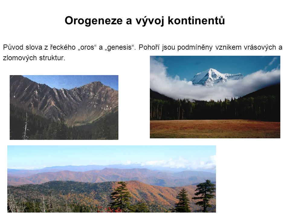 Orogeneze a vývoj kontinentů