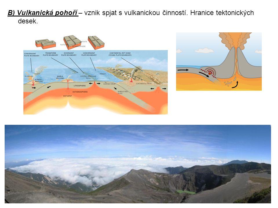 B) Vulkanická pohoří – vznik spjat s vulkanickou činností