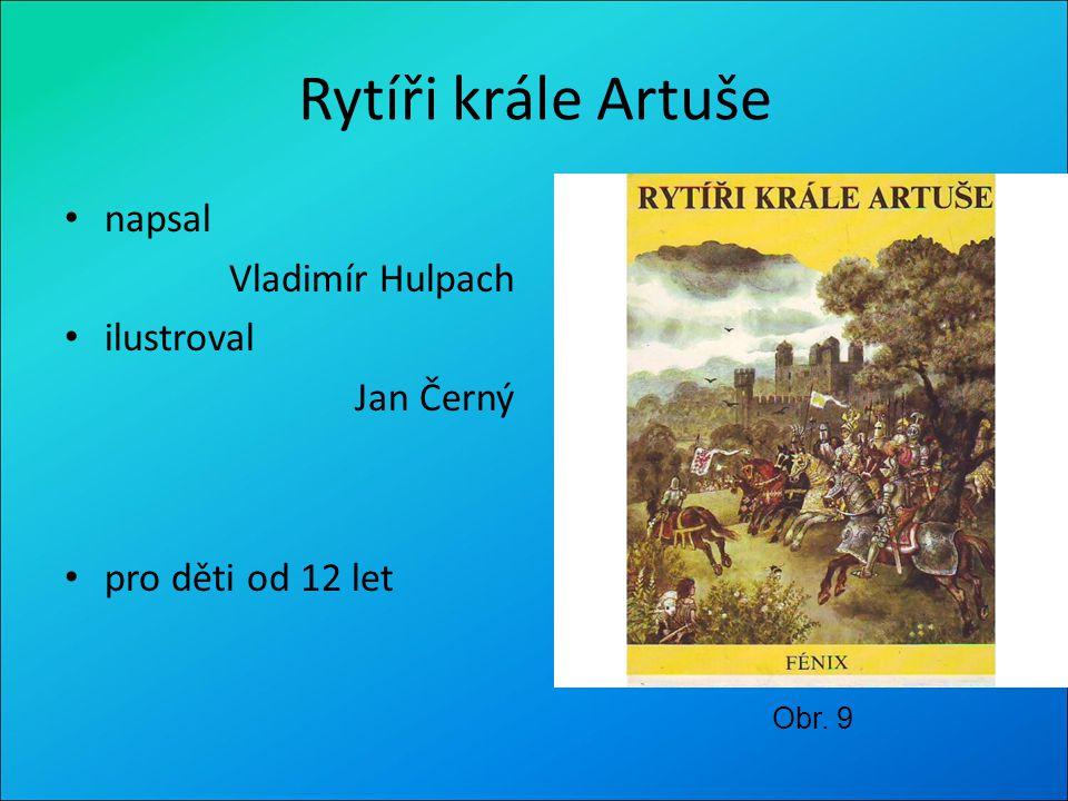 Rytíři krále Artuše napsal Vladimír Hulpach ilustroval Jan Černý