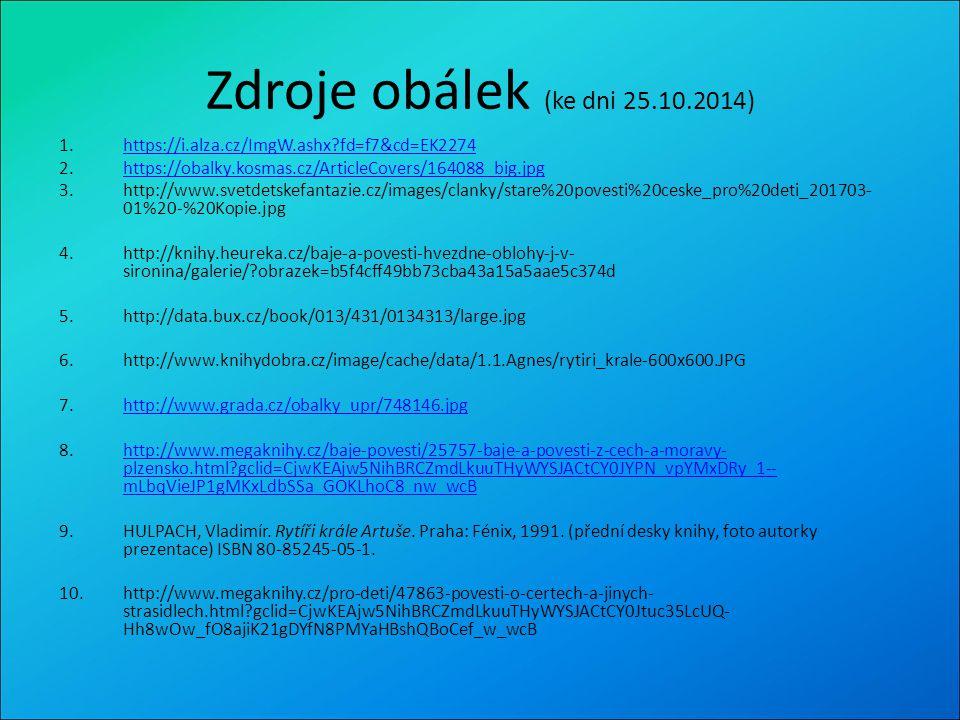 Zdroje obálek (ke dni 25.10.2014) https://i.alza.cz/ImgW.ashx fd=f7&cd=EK2274. https://obalky.kosmas.cz/ArticleCovers/164088_big.jpg.