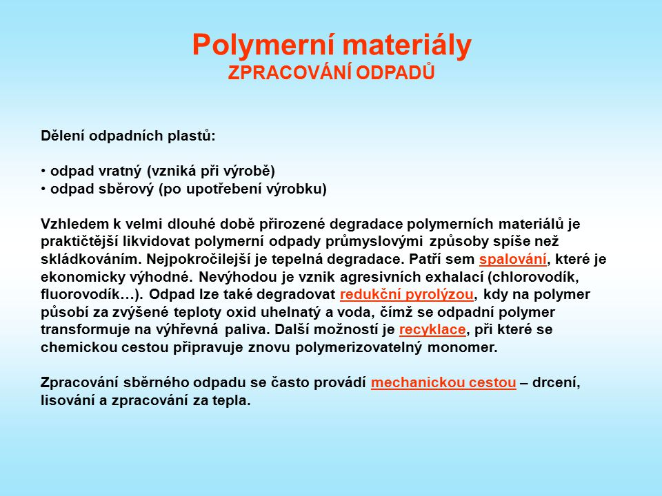 Polymerní materiály ZPRACOVÁNÍ ODPADŮ