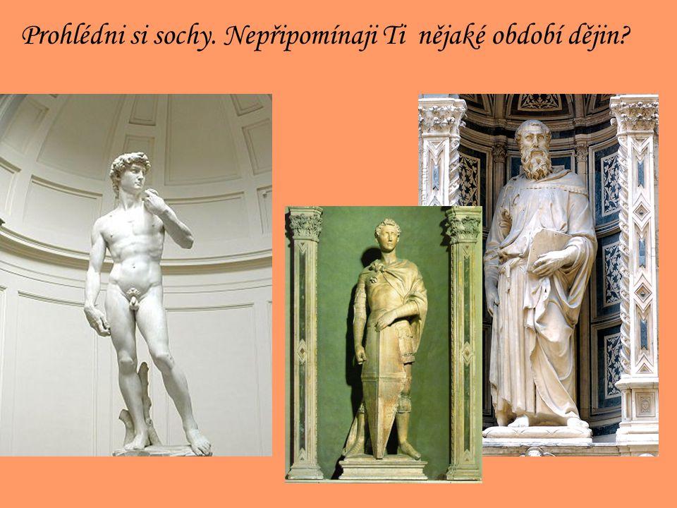 Prohlédni si sochy. Nepřipomínaji Ti nějaké období dějin