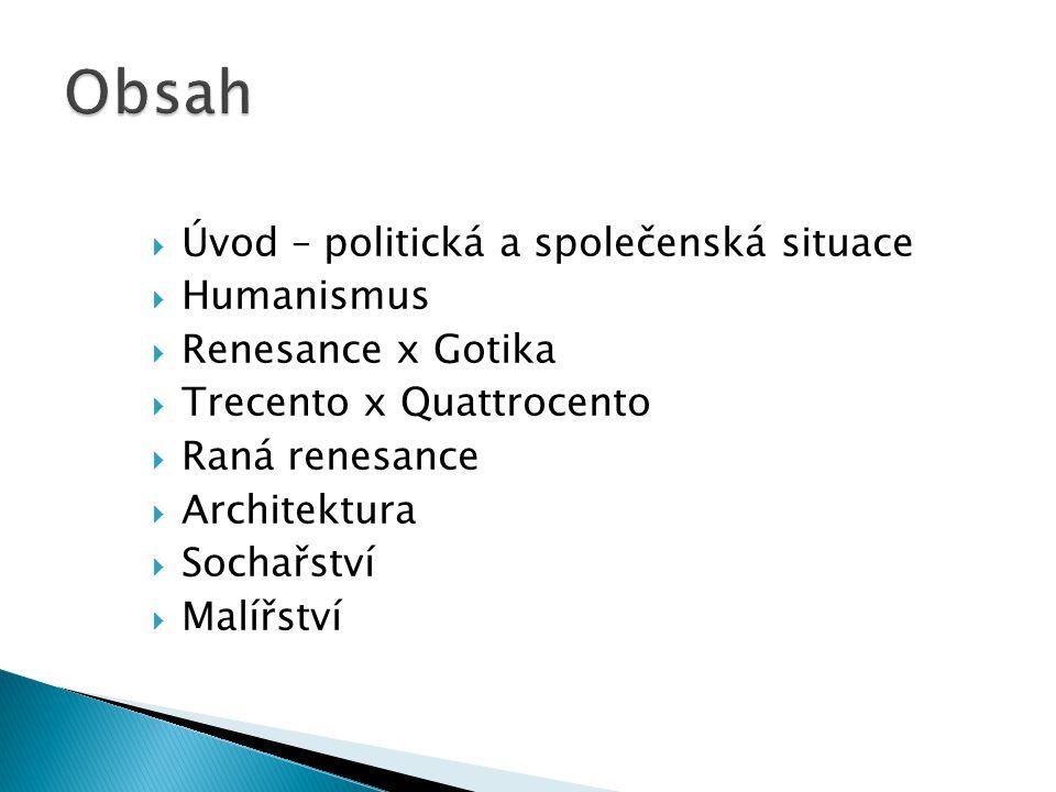 Obsah Úvod – politická a společenská situace Humanismus