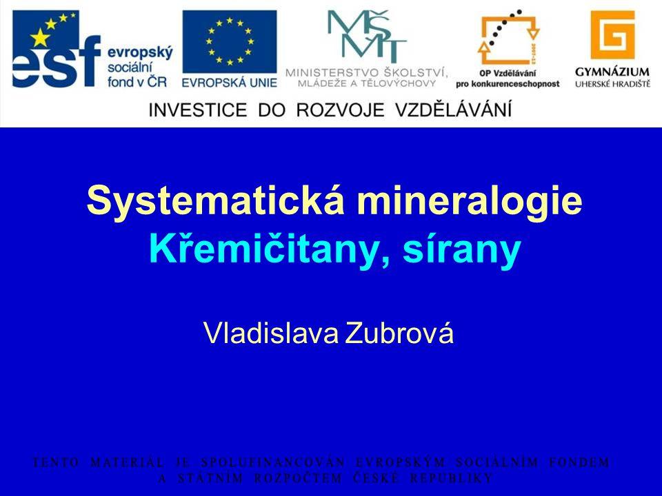 Systematická mineralogie Křemičitany, sírany