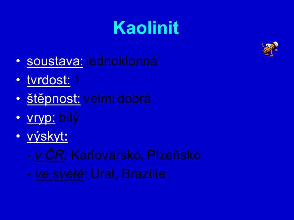 Kaolinit soustava: jednoklonná tvrdost: 1 štěpnost: velmi dobrá