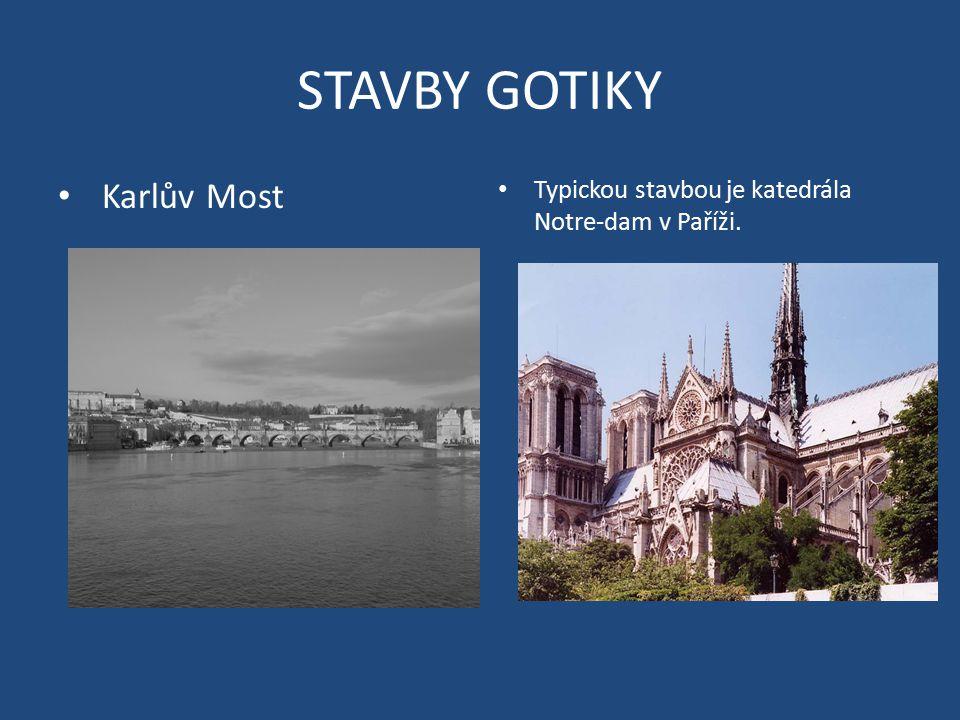 STAVBY GOTIKY Karlův Most