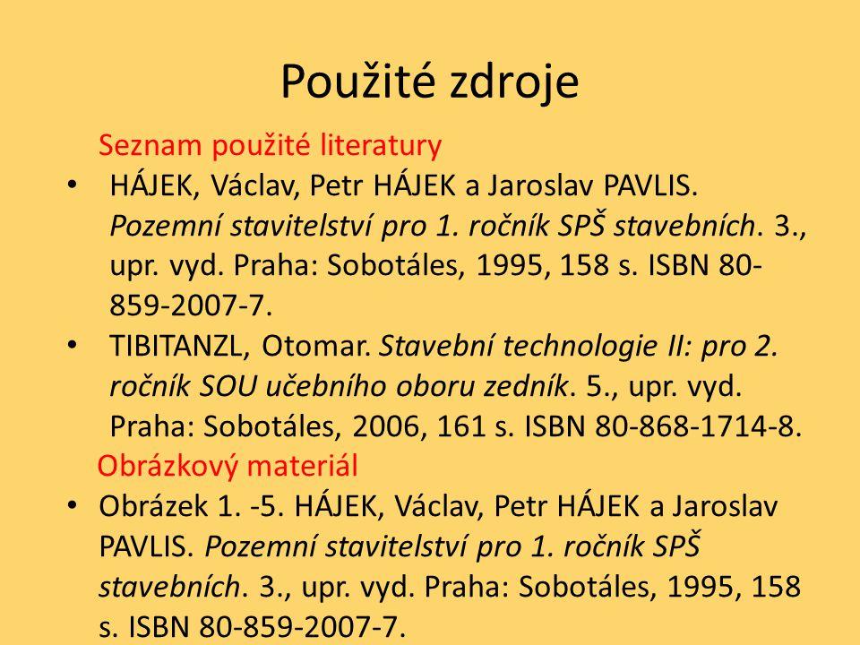Použité zdroje Seznam použité literatury.