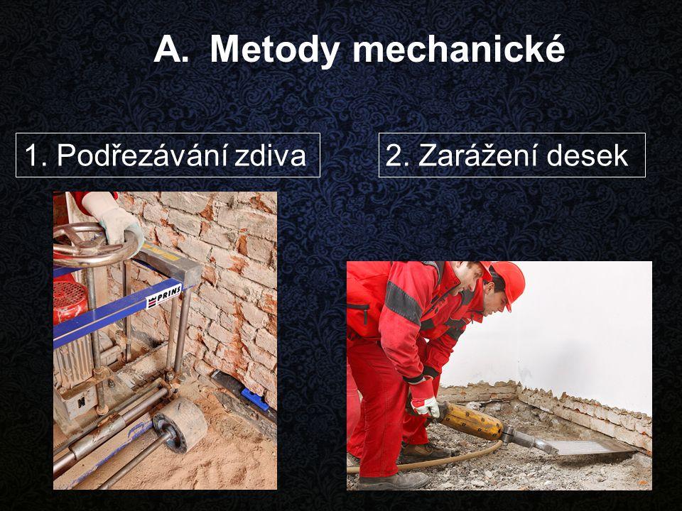 Metody mechanické 1. Podřezávání zdiva 2. Zarážení desek