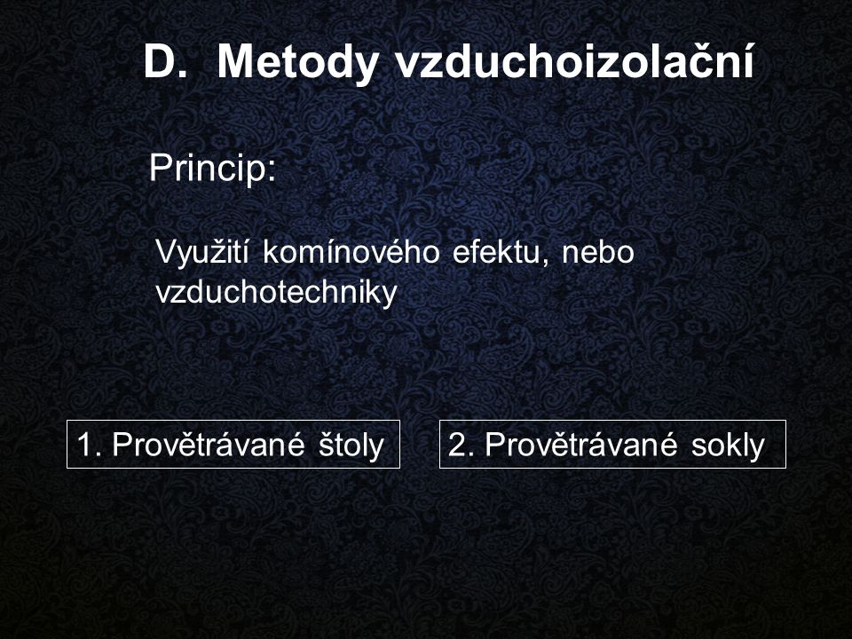D. Metody vzduchoizolační