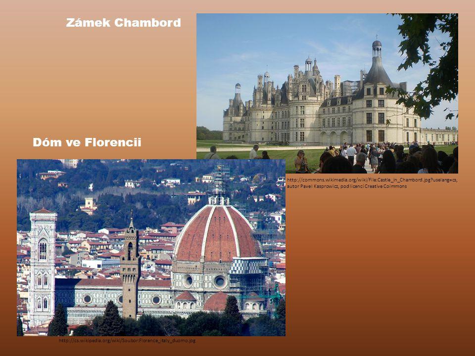 Zámek Chambord Dóm ve Florencii