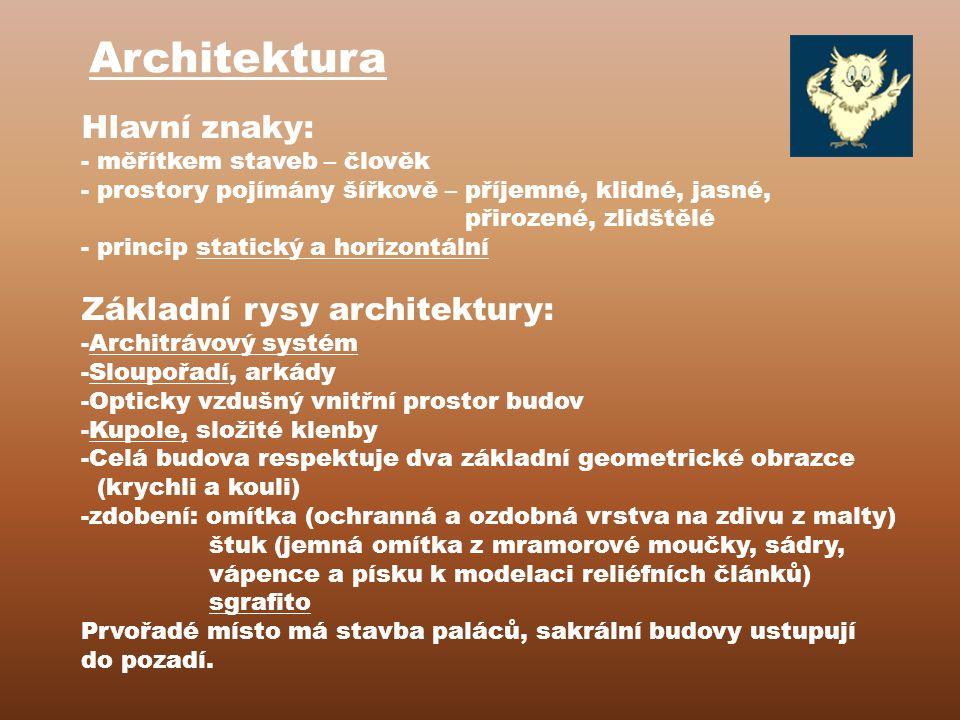 Architektura Hlavní znaky: Základní rysy architektury: