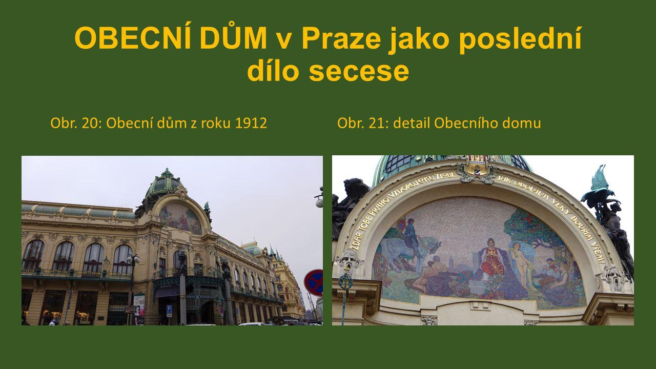 OBECNÍ DŮM v Praze jako poslední dílo secese