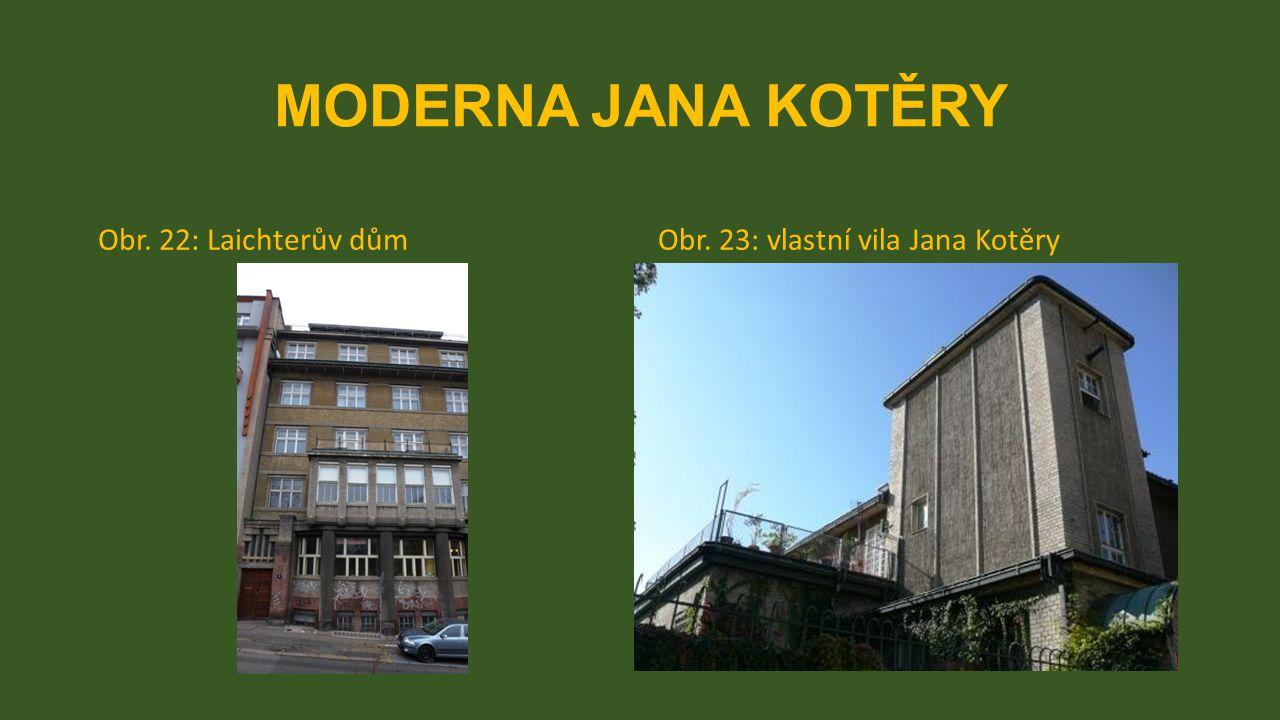 MODERNA JANA KOTĚRY Obr. 22: Laichterův dům