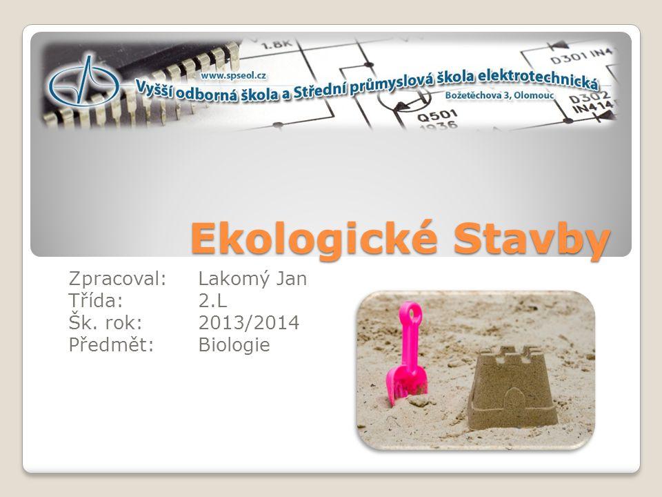 Zpracoval: Lakomý Jan Třída: 2.L Šk. rok: 2013/2014 Předmět: Biologie