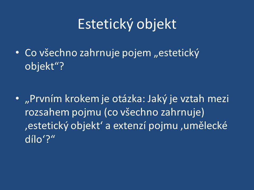 """Estetický objekt Co všechno zahrnuje pojem """"estetický objekt"""