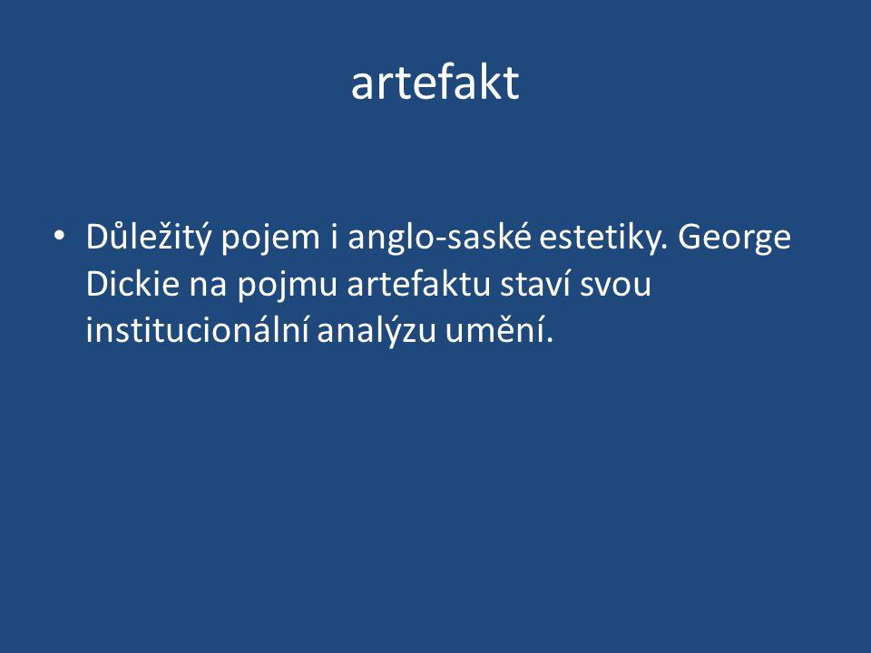 artefakt Důležitý pojem i anglo-saské estetiky.