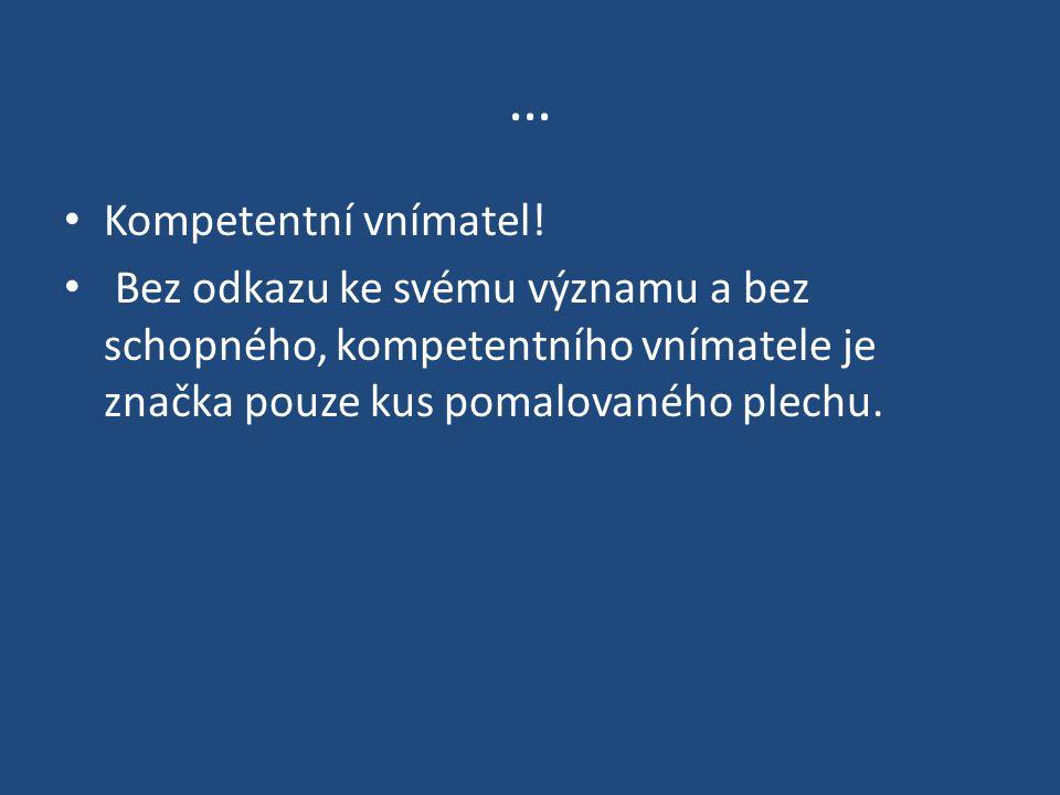 … Kompetentní vnímatel!