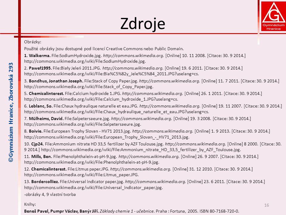 Zdroje ©Gymnázium Hranice, Zborovská 293 Obrázky: