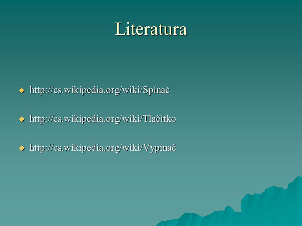 Literatura http://cs.wikipedia.org/wiki/Spínač
