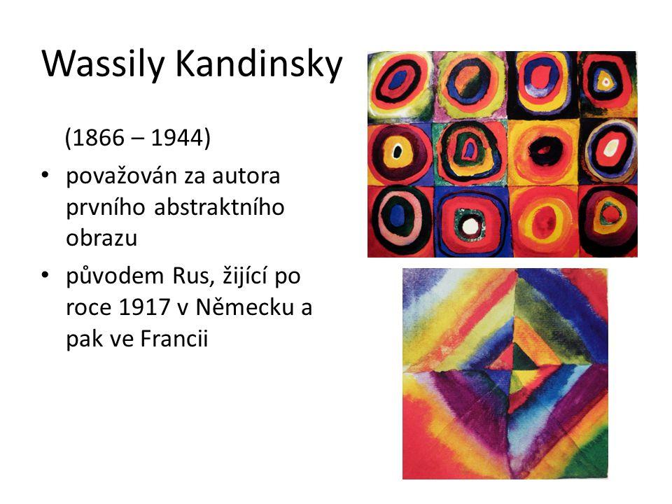Wassily Kandinsky (1866 – 1944) považován za autora prvního abstraktního obrazu.