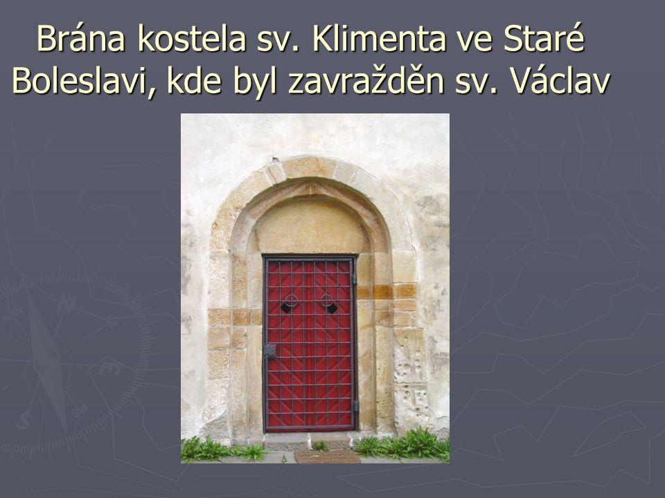 Brána kostela sv. Klimenta ve Staré Boleslavi, kde byl zavražděn sv