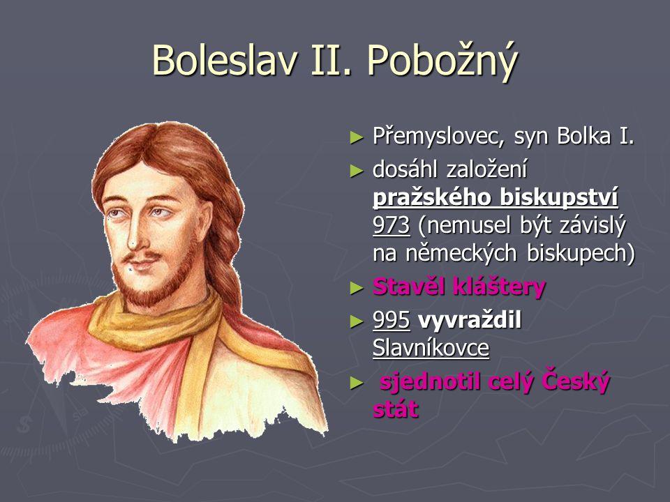 Boleslav II. Pobožný Přemyslovec, syn Bolka I.