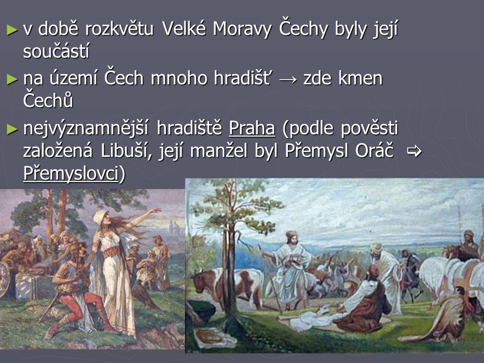 v době rozkvětu Velké Moravy Čechy byly její součástí
