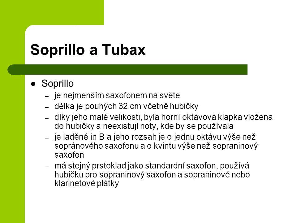 Soprillo a Tubax Soprillo je nejmenším saxofonem na světe