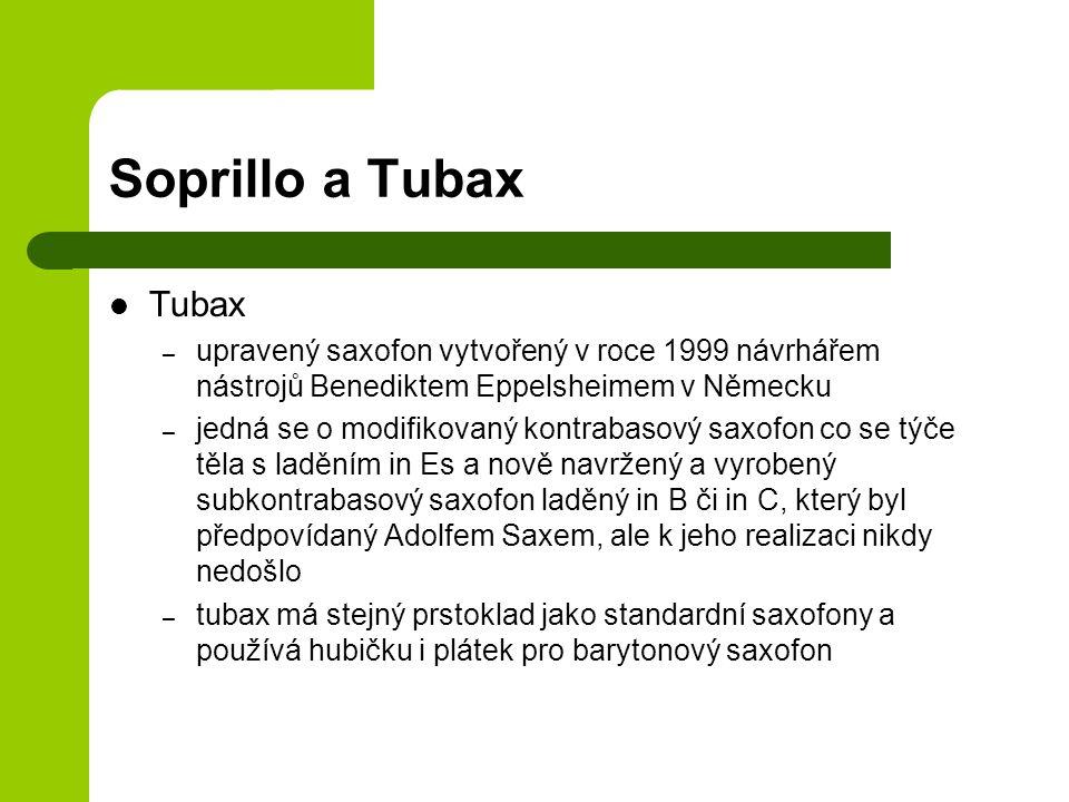 Soprillo a Tubax Tubax. upravený saxofon vytvořený v roce 1999 návrhářem nástrojů Benediktem Eppelsheimem v Německu.