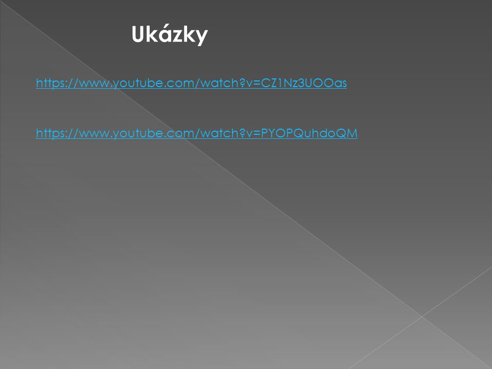 Ukázky https://www.youtube.com/watch v=CZ1Nz3UOOas