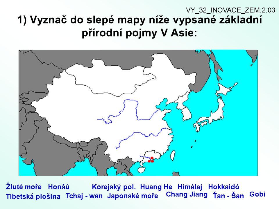 1) Vyznač do slepé mapy níže vypsané základní přírodní pojmy V Asie: