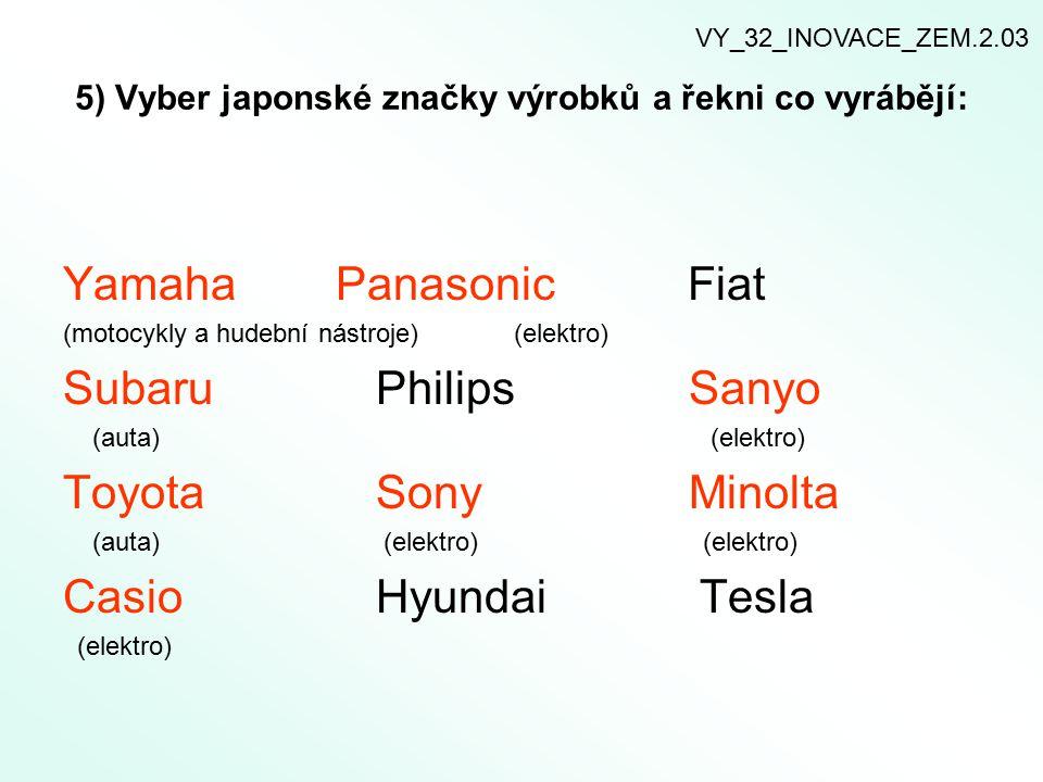 5) Vyber japonské značky výrobků a řekni co vyrábějí:
