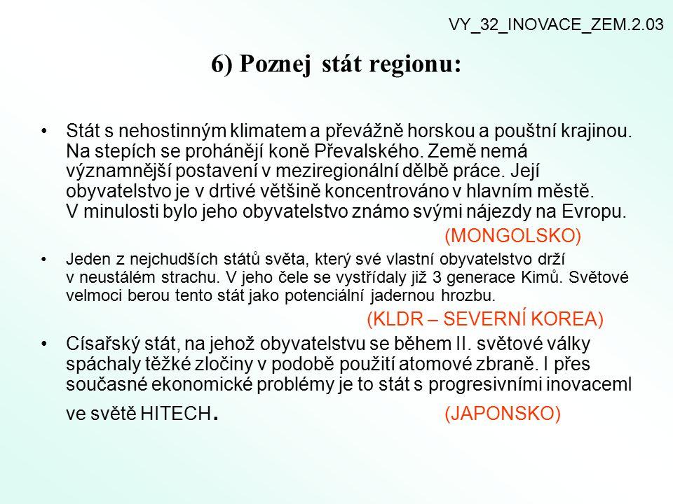 VY_32_INOVACE_ZEM.2.03 6) Poznej stát regionu: