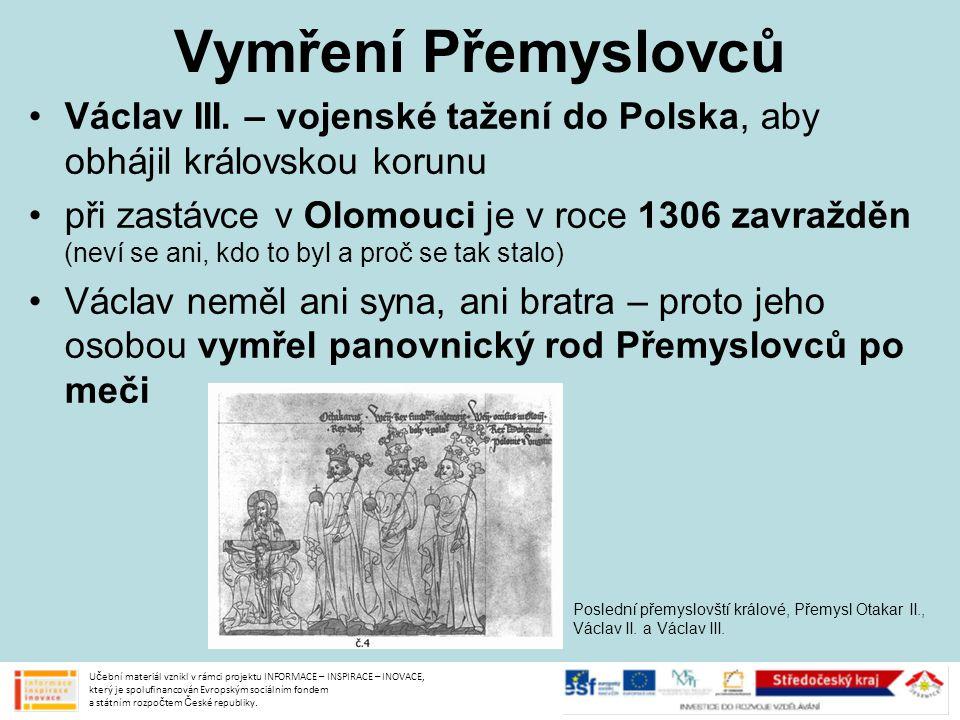 Vymření Přemyslovců Václav III. – vojenské tažení do Polska, aby obhájil královskou korunu.