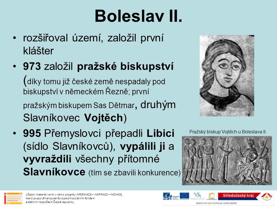 Boleslav II. rozšiřoval území, založil první klášter