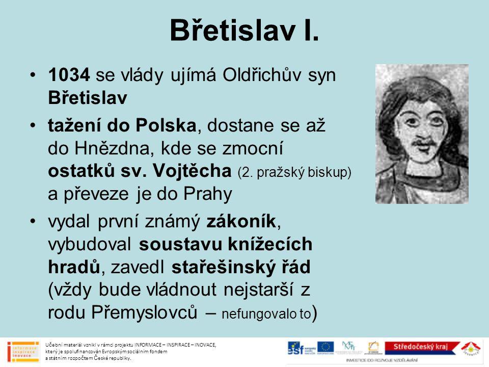 Břetislav I. 1034 se vlády ujímá Oldřichův syn Břetislav