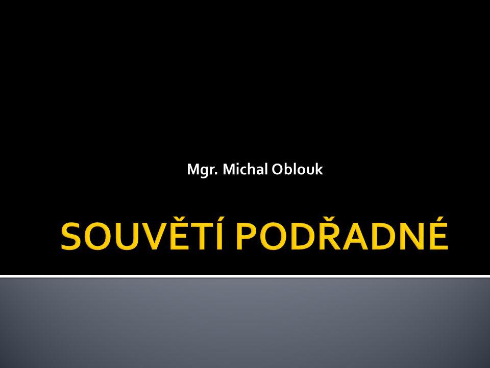 Mgr. Michal Oblouk SOUVĚTÍ PODŘADNÉ