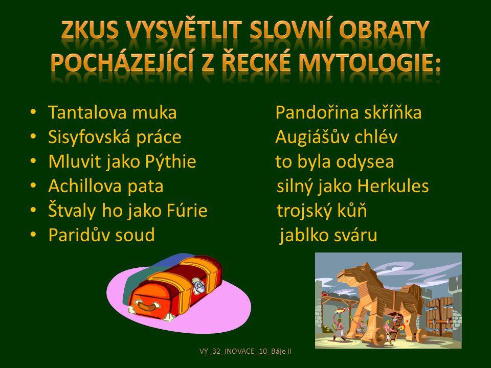 Zkus vysvětlit slovní obraty pocházející z řecké mytologie: