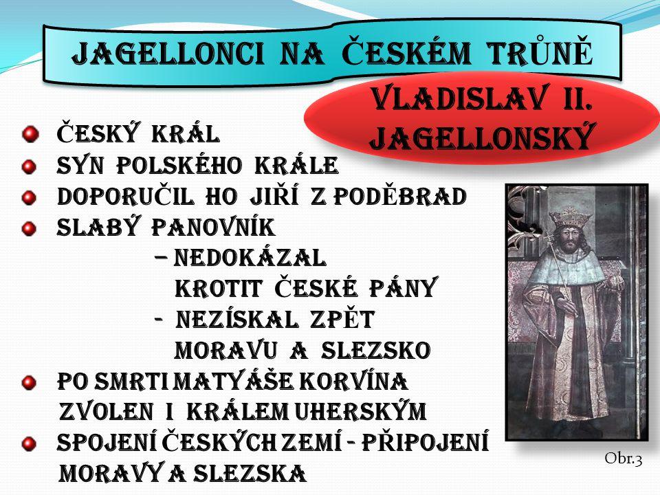 JAGELLONCI NA ČESKÉM TRŮNĚ VLADISLAV ii. JAGELLONSKÝ