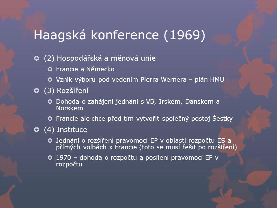 Haagská konference (1969) (2) Hospodářská a měnová unie (3) Rozšíření