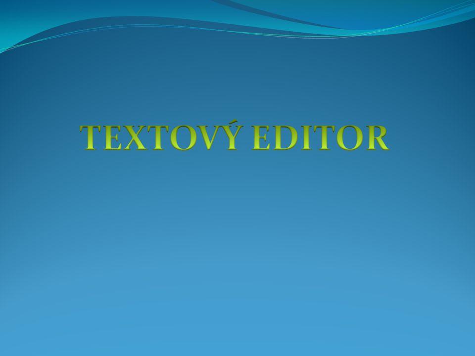 TEXTOVÝ EDITOR