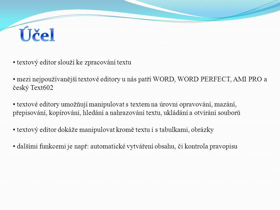 Účel textový editor slouží ke zpracování textu