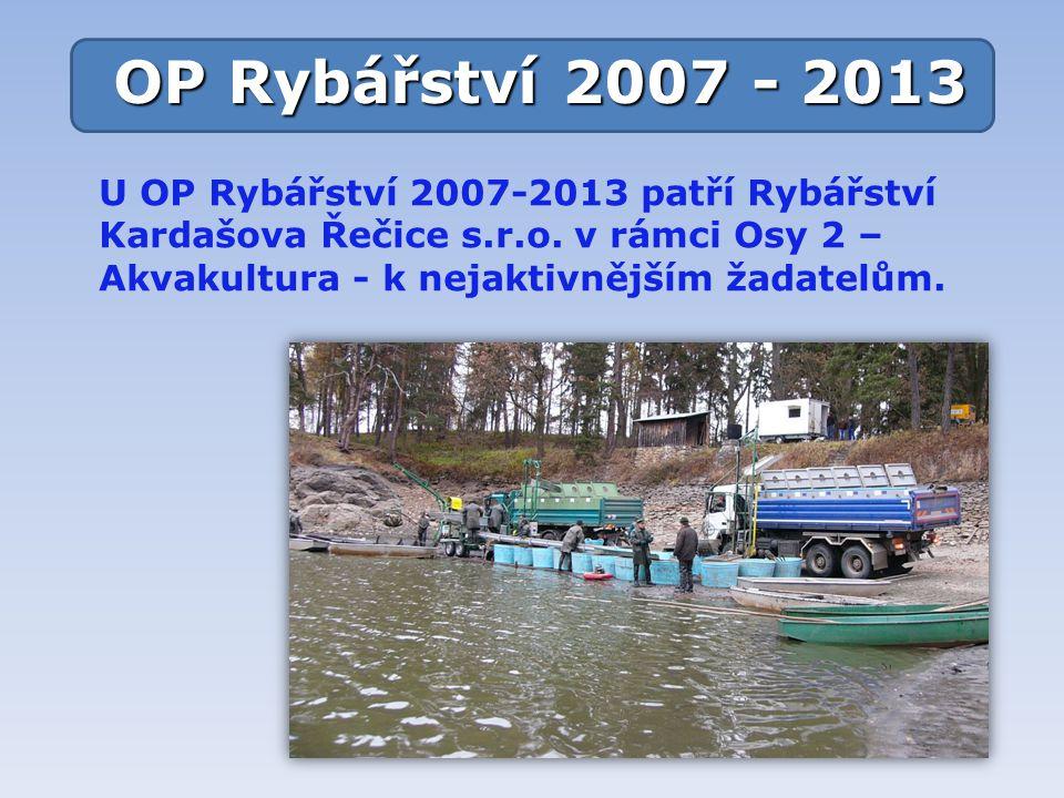 OP Rybářství 2007 - 2013 U OP Rybářství 2007-2013 patří Rybářství Kardašova Řečice s.r.o.
