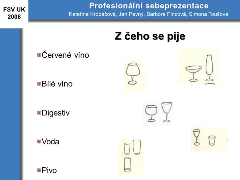 Z čeho se pije Červené víno Bílé víno Digestiv Voda Pivo
