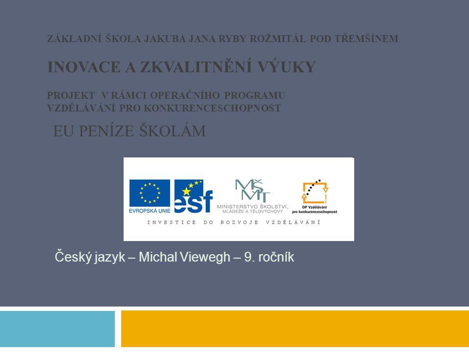 Český jazyk – Michal Viewegh – 9. ročník